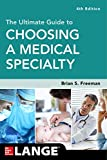 The Ultimate Guide to Choosing a Medical Specialty, Fourth Edition (Lange Medical Book)