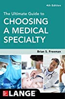 The Ultimate Guide to Choosing a Medical Specialty (Lange Medical Book)