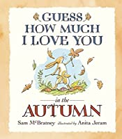 Guess How Much I Love You in the Autumn by Sam McBratney(2015-09-03)
