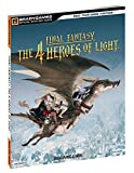 Final Fantasy - The 4 Heroes of Light Official Strategy Guide (Official Strategy Guides (Bradygames)) by Brady Games (8-Oct-2010) Paperback - Brady Games (8 Oct. 2010)