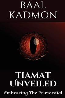 Tiamat Unveiled: Embracing The Primordial: Volume 3