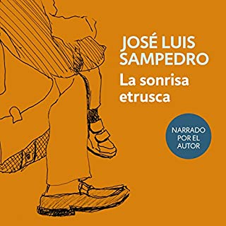 La sonrisa etrusca [The Etruscan Smile]                   By:                                                                                                                                 José Luis Sampedro                               Narrated by:                                                                                                                                 José Luis Sampedro                      Length: 9 hrs and 23 mins     1 rating     Overall 5.0
