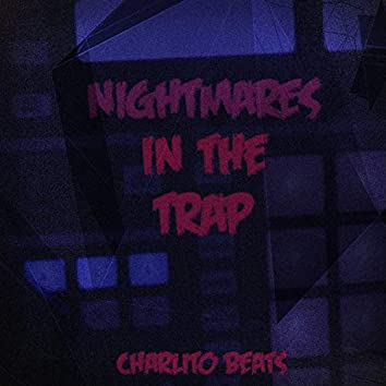 Nightmares in the Trap