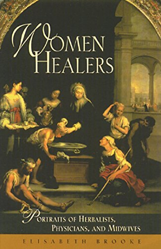 Women Healers: Portraits of Herbalists, Physicians, and Midwives (Women's Studies/Healing)