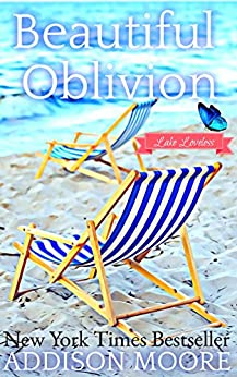 Beautiful Oblivion: Women's Fiction (Escape to Lake Loveless Book 1) by [Addison Moore]