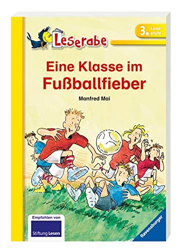 Eine Klasse im Fußballfieber - Leserabe 3. Klasse - Erstlesebuch für Kinder ab 8 Jahren (Leserabe - Schulausgabe in Broschur)