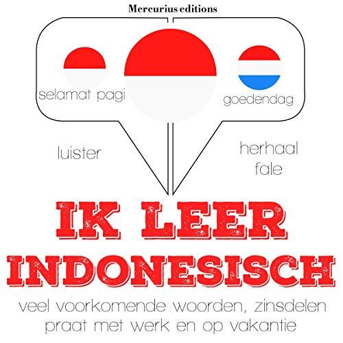 Ik leer Indonesisch     Luister. Herhaal. Spreek.              De :                                                                                                                                 J. M. Gardner                               Lu par :                                                                                                                                 Emma,                                                                                        Friska                      Durée : 3 h et 56 min     Pas de notations     Global 0,0