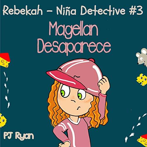 Rebekah - Niña Detective #3: Magellan Desaparece Titelbild