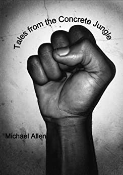 Tales from the Concrete Jungle by [Michael Allen, Creatively Yours (ARC)]