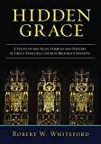 Hidden Grace: A Study of the Signs, Symbols and History of Grace Episcopal Church, Brooklyn Heights