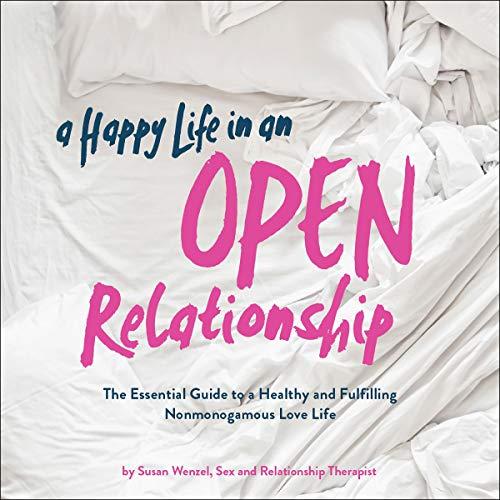 Page de couverture de A Happy Life in an Open Relationship
