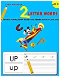 WORDS FORMATION PRINTING WORKBOOK FOR KIDS: Learn and Write 2 Letter Words (Word Formation)