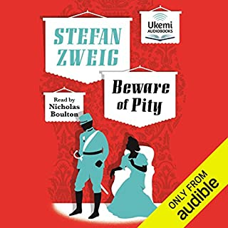 Beware of Pity                   By:                                                                                                                                 Stefan Zweig                               Narrated by:                                                                                                                                 Nicholas Boulton                      Length: 14 hrs and 43 mins     57 ratings     Overall 4.8