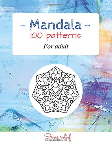 Mandala 100 patterns for adult: Coloring book for adult / 8,5 ' x 11 '/ 100 pages / Meditation, relaxation, stress relief
