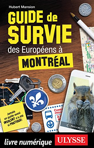 Guide de survie des Européens à Montréal (Guide de...