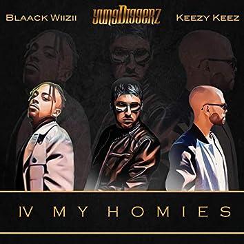 IV My Homies (feat. Keezy Keez & Blaack Wiizii)