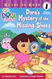 Dora's Mystery of the Missing Shoes (Dora the Explorer, Ready-to-Read: Level 1)