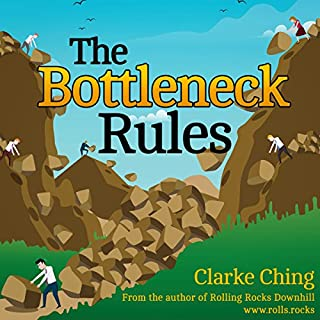 The Bottleneck Rules: How to Get More Done (When Working Harder Isn't Working)                   By:                                                                                                                                 Clarke Ching                               Narrated by:                                                                                                                                 Chris Abell                      Length: 1 hr and 48 mins     10 ratings     Overall 4.4