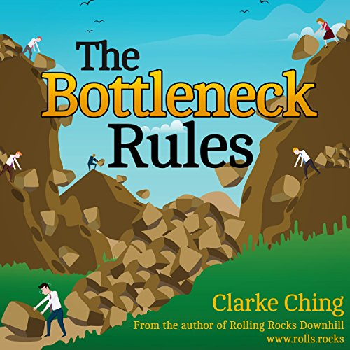 The Bottleneck Rules: How to Get More Done (When Working Harder Isn't Working) audiobook cover art