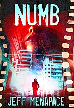 Numb - A Disturbing Psychological Thriller (Numb Series Book 1) by [Jeff Menapace]