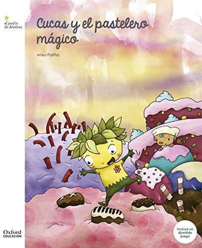 Cucas y el pastelero mágico (El Jardín de Los Libros)