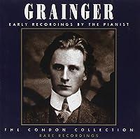 Grainger - Early Recordings