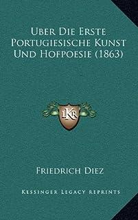 Uber Die Erste Portugiesische Kunst Und Hofpoesie (1863)