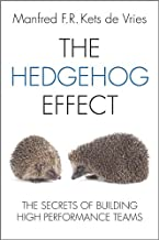 The Hedgehog Effect: The Secrets of Building High Performance Teams (English Edition)