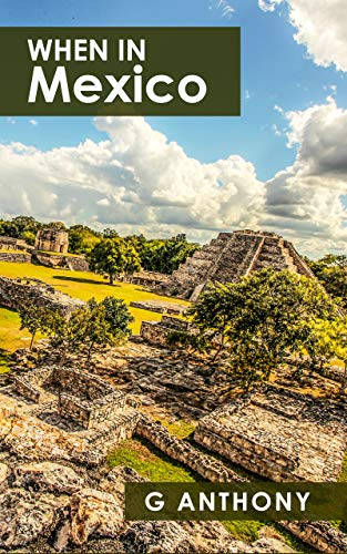 When In Mexico: Photography & Travel Writing from Mexico