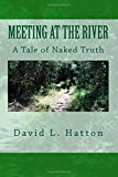 Meeting at the River: A Tale of Naked Truth