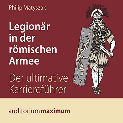 Legionär in der römischen Armee                   Autor:                                                                                                                                 Philip Matyszak                               Sprecher:                                                                                                                                 Wolfgang Schmidt                      Spieldauer: 1 Std. und 6 Min.     19 Bewertungen     Gesamt 4,7