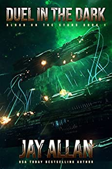 Duel in the Dark (Blood on the Stars Book 1) by [Jay Allan]