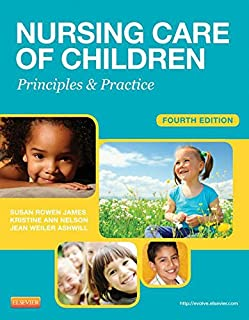 Nursing Care of Children - E-Book: Principles and Practice (James, Nursing Care of Children)