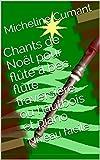 Chants de Noël pour flûte à bec, flûte traversière ou hautbois et piano: Niveau facile