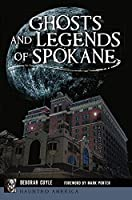 Ghosts and Legends of Spokane (Haunted America)