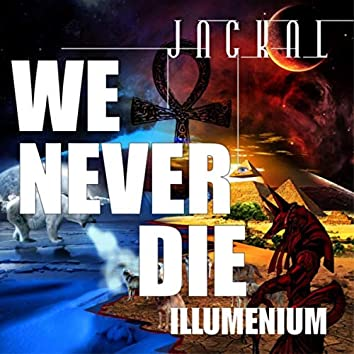 We Never Die