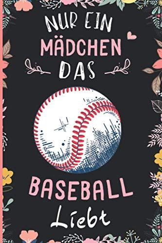 Nur Ein Mädchen Das Baseball Liebt: Notizbuch für Baseball Liebhaber   Baseball Tagebuch   110 Seiten   6 x 9 Zoll   Notizbuchgeschenk für Baseball liebhaber