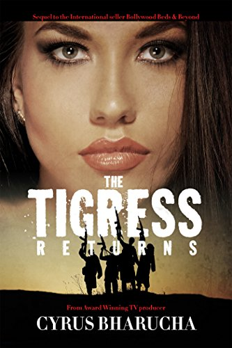 The Tigress Returns: Sequel to the International seller Bollywood Beds & Beyond (English Edition)