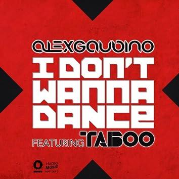 I Don't Wanna Dance (feat Taboo) - EP