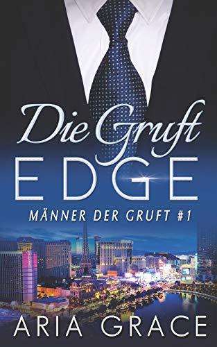 Die Gruft: Edge (Männer der Gruft, Band 1)