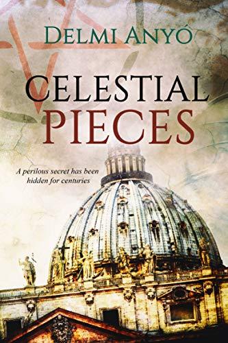 Celestial Pieces: A perilous secret has been hidden for centuries