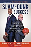 Slam-Dunk Success: Leading from Every Position on Life's Court (English Edition)