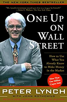 One Up On Wall Street: How To Use What You Already Know To Make Money In (English Edition) por [Peter Lynch]