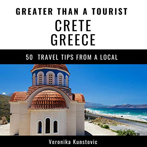 Greater Than a Tourist - Crete Greece cover art