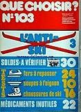 QUE CHOISIR [No 103] du 01/01/1976 - L'ANTI-SKI SOLDES - A VERIFIER FERS A REPASSER SOUPES A L'OIGNON CHAUSSURES DE SKI MEDICAMENTS INUTILES
