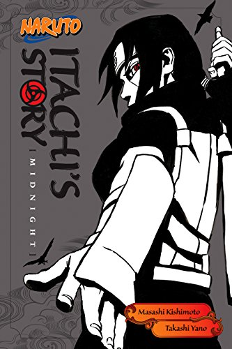 Naruto: Itachi's Story, Vol. 2: Midnight (Naruto Novels Book 5) (English Edition)