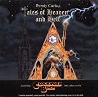 Tales of Heaven & Hell by Wendy Carlos (2003-11-04)