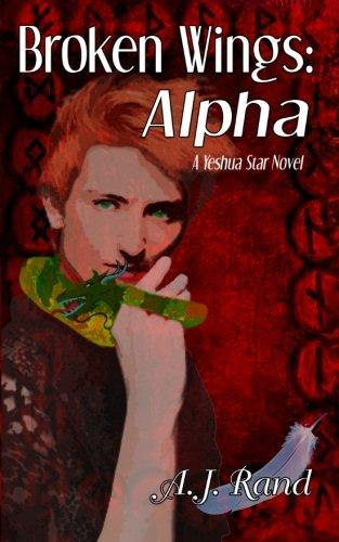 Book: Broken Wings - Alpha by A. J. Rand