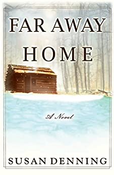 Far Away Home: An Historical Novel of the American West (Aislynn's Story Book 1) by [Susan Denning]
