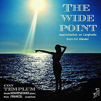 The Wide Point (Improvisation on G.F. Händel: Larghetto)